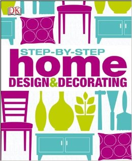 step by step home design and decorating by clare steel