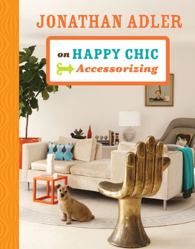 on happy chic accessorizing by jonathan adler